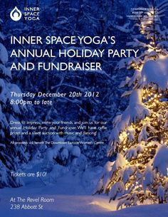 Our Annual Christmas Party and Fundraiser! All proceeds go to the Downtown Eastside Women's Centre. We want to give back to the community. Tickets are $10 and available at Inner Space Yoga or at the door! Event takes place across the street at the Revel Room on Thursday, December 20th, 2012 beginning at 8pm, in Vancouver, BC, Gastown.