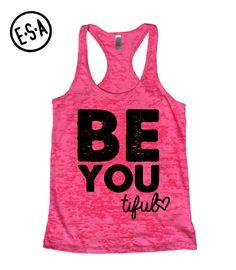 BE-YOU-TIFUL. Workout Tank. Motivational Workout Tank. Fitness Motivation. Run. Running Tank. Fitness. Burnout Tank on Etsy, $15.99