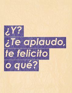 ¿Te compro un pollo? Sarcastic Quotes, Me Quotes, Funny Quotes, Funny Memes, Spanish Humor, Spanish Quotes, Latinas Quotes, Mexican Quotes, Quotes En Espanol