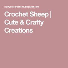 Crochet Sheep | Cute & Crafty Creations