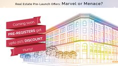 Real Estate Pre-Launch Offers: Marvel or Menace?