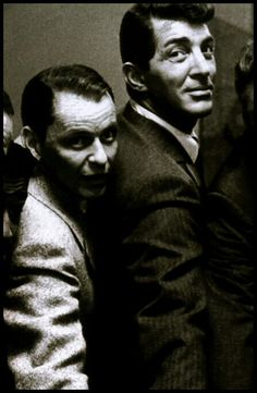 Frank Sinatra and Dean Martin WHO DOESN'T LOVE THESE TWO!