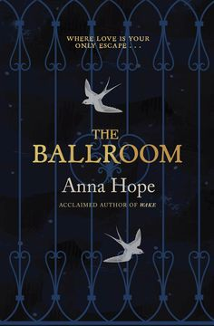 Anna Hope . The Ballroom . { 1911: Inside an asylum at the edge of the Yorkshire moors, where men and women are kept apart by high walls and barred windows, there is a ballroom vast and beautiful. For one bright evening every week they come together  and dance. When John and Ella meet It is a dance that will change two lives forever. } . book#09 .