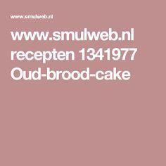 www.smulweb.nl recepten 1341977 Oud-brood-cake