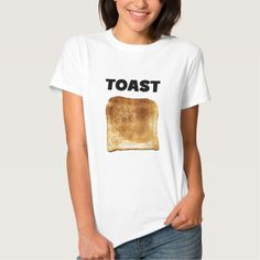 Toast Everyone Loves Toast T Shirt