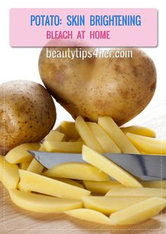 Potato Skin Brightening Bleach at Home | Beauty and MakeUp Tips