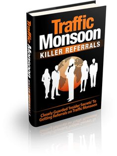 Traffic Monsoon Turbo guide - Learn How To Generate Non-stop Referrals! CLOSELY GUARDED 'INSIDER SECRETS' TO GETTING NON-STOP REFERRALS ON TRAFFIC MONSOON. http://bit.ly/1TOm5Nd