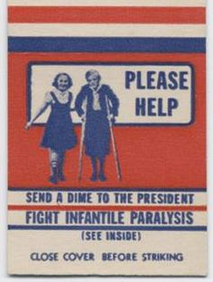 Send a Dime to the President. Fight Infantile Paralysis.