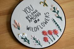 You Belong Among the Wildflowers Embroidery Hoop Art - Wall Hanging - Needlepoint Quote by BreezebotPunch Embroidery Flowers Pattern, Embroidery Hoop Art, Hand Embroidery Designs, Floral Embroidery, Cross Stitch Embroidery, Cross Stitching, Couture, Needlepoint, Needlework