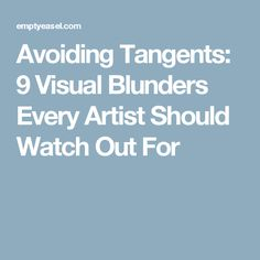 Avoiding Tangents: 9 Visual Blunders Every Artist Should Watch Out For