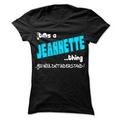 It is ᐂ JEANNETTE Thing ... 999 Cool Name Shirt !If you are JEANNETTE or loves one. Then this shirt is for you. Cheers !!!It is JEANNETTE Thing ... 999, cute JEANNETTE shirt, awesome JEANNETTE shirt, great JEANNETTE shirt, team JEANNETTE shirt, JEANNETTE mom shirt, JEANNE