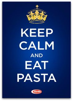 Keep Calm and Eat Pasta ( should the motto of the year) I LOVE PASTA!!