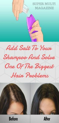 Add Salt To Your Shampoo And Solve One Of The Biggest Hair Problems - Super Multi Magazine