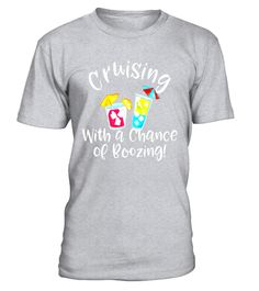 """# Cruising with a Chance of Boozing T-Shirt Funny Drinking Tee . Special Offer, not available in shops Comes in a variety of styles and colours Buy yours now before it is too late! Secured payment via Visa / Mastercard / Amex / PayPal How to place an order Choose the model from the drop-down menu Click on """"Buy it now"""" Choose the size and the quantity Add your delivery address and bank details And that's it! Tags: Funny Drinking Party Cocktail Cruise cruising T-shirt. A trendy watercolor…"""