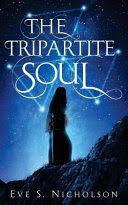 The Tripartite Soul By Eve S. Nicholson - More Than a Review