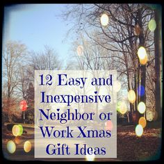 12 Easy and Inexpensive Neighbor or Work Xmas Gift Ideas - My Thirty Spot