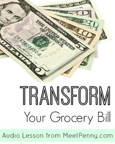 {FREE Audio Lesson} Transform Your Grocery Bill - Frugal Homeschool Family