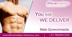 In this blog we are talking about male gynecomastia surgery to flaunt toned chest in best clinic in gaborone, francistown and botswana.