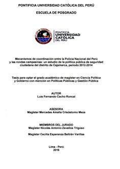 Mecanismos de coordinación entre la Policía Nacional del Perú y las rondas campesinas :  un estudio de la política pública de seguridad ciudadana del distrito de Cajamarca, período 2012-2014 /  Luis Fernando Cacho Ronca (2016) / HV 8049 C14