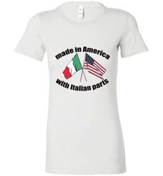 Made in America with Italian Parts - Ladies Favorite Tee