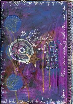 be kind... be satisfied...   be you!  art journal #art by wijdan