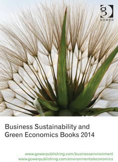 New Green Economics & Business Sustainability Books from Gower find it at gowerpublishing.com