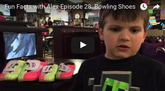 Today on Fun Facts with Alex, Alex talks about bowling shoes!
