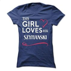 This girl loves her SZYMANSKI - #tshirt customizada #tshirt painting. MORE INFO => https://www.sunfrog.com/Names/This-girl-loves-her-SZYMANSKI-awgonezner-Ladies.html?68278