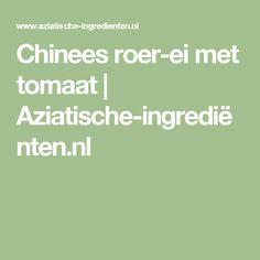 Chinees roer-ei met tomaat | Aziatische-ingrediënten.nl
