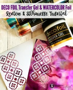 Deco Gel Transfer Gel and Foil Review and Silhouette Tutorial