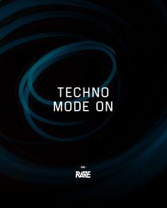 Techno mode on