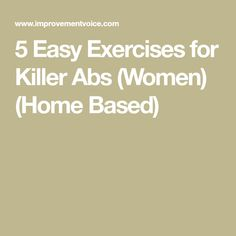 5 Easy Exercises for Killer Abs (Women) (Home Based)