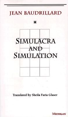 Simulacra and Simulation - Jean Baudrillard