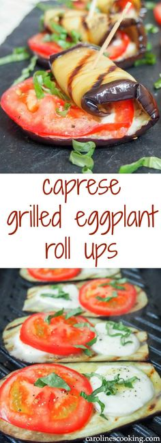 These caprese eggplant roll ups are easy to make and make a great appetizer or snack. Great fresh flavors fro the basil and tomato, gooey cheese and tasty grilled eggplant: a great simple combination. #grillingrecipes
