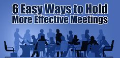 6 Easy Ways to Hold More Effective Meetings