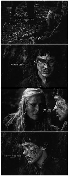 I am with you. I will carry you through it all.    Bellamy Blake and Clarke Griffin (Bob Morley and Eliza Taylor)    The 100 ships: Bellarke