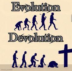 Religion is devolution.