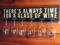Wine Glass Rack-Glass Holder There's Always Time For A Glass Of Wine Bar Signâ?¦
