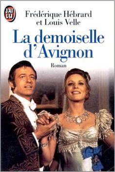Amazon.fr - La Demoiselle d'Avignon - Frédérique Hébrard, Louis Velle - Livres