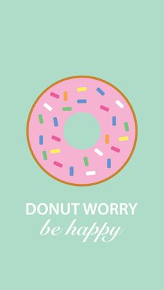 Donut Worry ★ Find more Cute wallpapers for your #iPhone + #Android @prettywallpaper