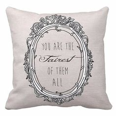 Hey, I found this really awesome Etsy listing at https://www.etsy.com/listing/208878229/pillow-cover-you-are-the-fairest-of-them
