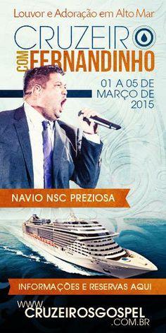 Louvor e Adoração em alto mar!  Entre os dias 01 e 05 de março de 2015, Fernandinho Faz Chover estará no cruzeiro gospel do navio NSC Preziosa e ministrará em todas as reuniões. (...) Mais informações: https://www.facebook.com/Gravadora.Onimusic/photos/a.224445460995203.41501.139290062844077/512778495495230/?type=1