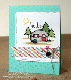 ♥ this card!  (Tessa Wise) Hello Camper Card | Flickr - Photo Sharing!