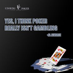 List of poker quotes, quotes that apply to poker and goal-oriented quotes from professional poker players, former US Presidents, poker pros and more! #poker #quotes #pokerquotes #pokertable #texasholdem #pokerparty #pokernight #pokerroom #pokerchips #pokertips #pokergame #pokertournament