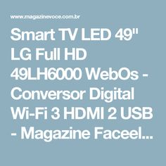 "Smart TV LED 49"" LG Full HD 49LH6000 WebOs - Conversor Digital Wi-Fi 3 HDMI 2 USB - Magazine Faceeletros"