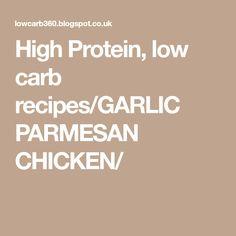 High Protein, low carb recipes/GARLIC PARMESAN CHICKEN/