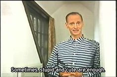 On what to look for in a mate. | 17 John Waters Quotes That Affirm Your Life Decisions