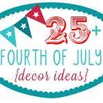 25+ Fourth of July Decor Ideas