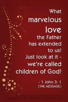 1 John (MSG) - What marvelous love the Father has extended to us! Just look at it—we're called children of God! Scripture Verses, Bible Scriptures, Bible Quotes, Biblical Verses, Encouragement Quotes, Christian Life, Christian Quotes, Favorite Bible Verses, Favorite Quotes