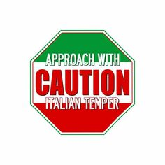 CAUTION ~ Italian temper